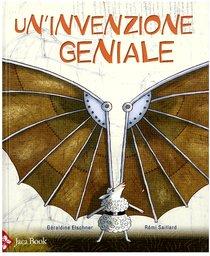 Un'invenzione geniale - Rémi Saillard, Géraldine Elschner | Libro | Itacalibri