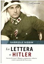 La lettera a Hitler: Storia di Armin T. Wegner, combattente solitario contro i genocidi del Novecento. Gabriele Nissim   Libro   Itacalibri