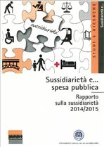 Sussidiarietà e... spesa pubblica: Rapporto sulla sussidiarietà 2014/2015. AA.VV. | Libro | Itacalibri
