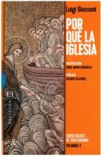 Por qué la Iglesia: Curso básico de cristianismo - Volumen 3. Luigi Giussani | Libro | Itacalibri
