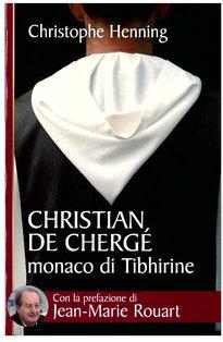 Christian de Chergé, monaco di Tibhirine - Christophe Henning | Libro | Itacalibri