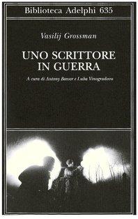 Uno scrittore in guerra: 1941-1945. Vasilij Grossman | Libro | Itacalibri