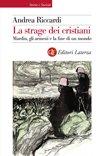 La strage dei cristiani: Mardin, gli armeni e la fine di un mondo. Andrea Riccardi | Libro | Itacalibri