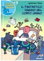Il fantastico viaggio nel corpo umano - Agostino Traini | Libro | Itacalibri