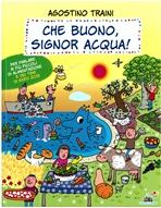 Che buono, signor acqua! - Agostino Traini   Libro   Itacalibri