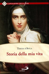 Storia della mia vita - Teresa d'Avila | Libro | Itacalibri