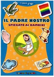 Il Padre Nostro spiegato ai bambini - Barbara Baffetti | Libro | Itacalibri