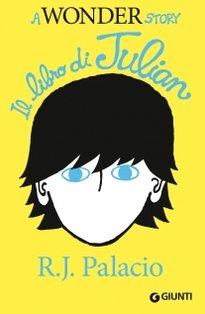Il libro di Julian: A wonder story. R. J. Palacio | Libro | Itacalibri