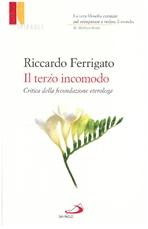 Il terzo incomodo: Critica della fecondazione eterologa. Riccardo Ferrigato | Libro | Itacalibri