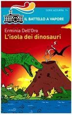 L'isola dei dinosauri - Erminia Dell'Oro   Libro   Itacalibri
