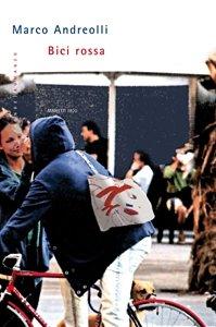 Bici rossa - Marco Andreolli | Libro | Itacalibri