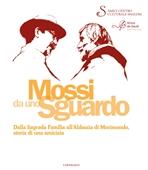 Mossi da uno sguardo: Dalla Sagrada Familia all'Abbazia di Morimondo, storia di un'amicizia. AA.VV. | Libro | Itacalibri