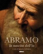 Abramo. La nascita dell'io - AA.VV. | Libro | Itacalibri