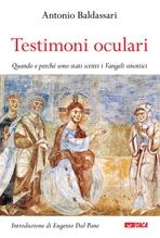 Testimoni oculari: Quando e perché sono stati scritti i Vangeli sinottici. Antonio Baldassari | Libro | Itacalibri