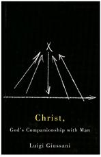 Christ, God's Companionship with Man - Luigi Giussani | Libro | Itacalibri