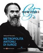 Per me vivere è Cristo: Metropolita Antonij di Surož. Aleksandr Filonenko | Libro | Itacalibri