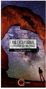 I am exceptional: L'esperienza dei Millennial. Alla ricerca della propria identità. AA.VV. | Libro | Itacalibri