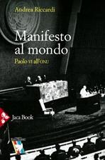 Manifesto al mondo : Paolo VI all'ONU. Andrea Riccardi | Libro | Itacalibri