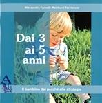 Dai tre ai cinque anni: Il bambino dai perchè alle strategie. Alessandra Farneti, Reinhard Tschiesner | Libro | Itacalibri