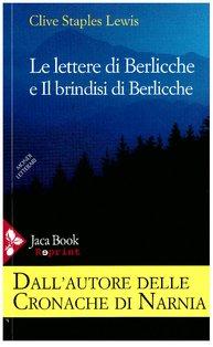 Le lettere di Berlicche e Il brindisi di Berlicche - Clive Staples Lewis | Libro | Itacalibri