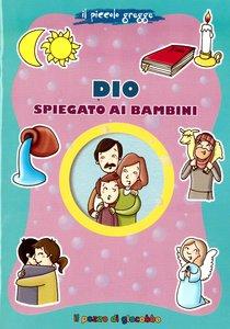 Dio spiegato ai bambini - Marco Pappalardo | Libro | Itacalibri
