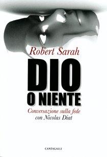 Dio o niente: Conversazione sulla fede con Nicolas Diat. Robert Sarah   Libro   Itacalibri