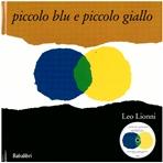 Piccolo blu e piccolo giallo: Libro+CD. Leo Lionni | Libro | Itacalibri