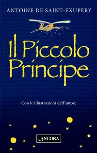 Il piccolo principe - Antoine De Saint-Exupéry | Libro | Itacalibri