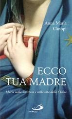Ecco tua Madre: Maria nella scrittura e nella vita della Chiesa. Anna Maria Cànopi | Libro | Itacalibri