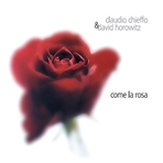 Come la rosa - CD - David Horowitz, Claudio Chieffo | CD | Itacalibri