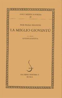 La meglio gioventù - Pier Paolo Pasolini | Libro | Itacalibri