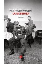 La nebbiosa - Pier Paolo Pasolini | Libro | Itacalibri