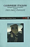 Canzoniere italiano: Antologia della poesia popolare. Pier Paolo Pasolini | Libro | Itacalibri