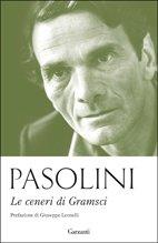 Le ceneri di Gramsci - Pier Paolo Pasolini | Libro | Itacalibri