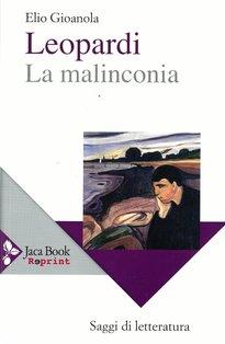 Leopardi: La malinconia. Elio Gioanola | Libro | Itacalibri