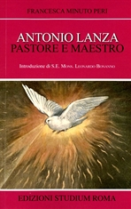 Antonio Lanza pastore e maestro - Francesca Minuto Peri | Libro | Itacalibri