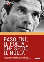 Pasolini, il poeta che sfidò il nulla - AA.VV. | Libro | Itacalibri