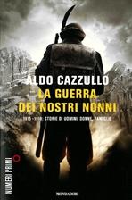La guerra dei nostri nonni: 1915-1918: storie di uomini, donne, famiglie. Aldo Cazzullo | Libro | Itacalibri