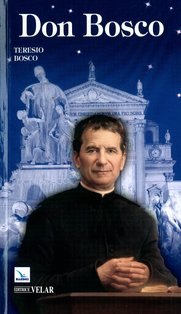 Don Bosco: Il santo dei giovani. Teresio Bosco   Libro   Itacalibri