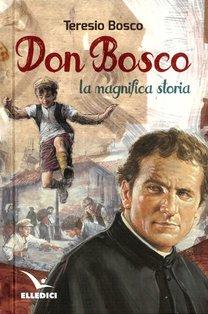 Don Bosco: La magnifica storia. Teresio Bosco | Libro | Itacalibri