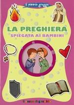 La preghiera spiegata ai bambini - Barbara Baffetti | Libro | Itacalibri