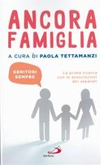 Ancora famiglia. Genitori sempre: La prima ricerca con le associazioni dei separati. Paola Tettamanzi | Libro | Itacalibri
