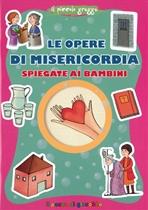 Le opere di misericordia spiegate ai bambini - Barbara Baffetti | Libro | Itacalibri