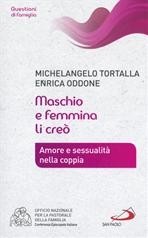Maschio e femmina li creò. Amore e sessualità nella coppia - Michelangelo Tortalla, Enrica Oddone | Libro | Itacalibri