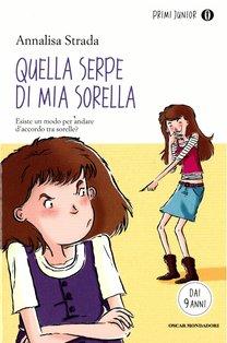 Quella serpe di mia sorella - Annalisa Strada | Libro | Itacalibri