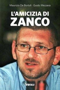 L'amicizia di Zanco - Maurizio De Bortoli, Guido Mezzera | Libro | Itacalibri