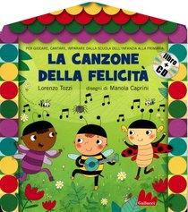 La canzone della felicità. Con CD audio: con cd audio. Lorenzo Tozzi | Libro | Itacalibri