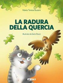 La Radura della Quercia - Maria Teresa Bussini | Libro | Itacalibri