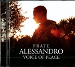 Frate Alessandro. Voice of peace - CD - AA.VV. | CD | Itacalibri