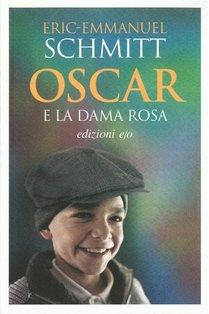 Oscar e la dama rosa - Eric-Emmanuel Schmitt | Libro | Itacalibri